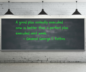 A Plan Quote by General Patton